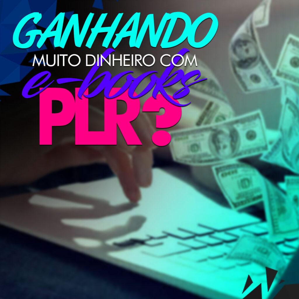 Ganhar Dinheiro com Ebook PLR