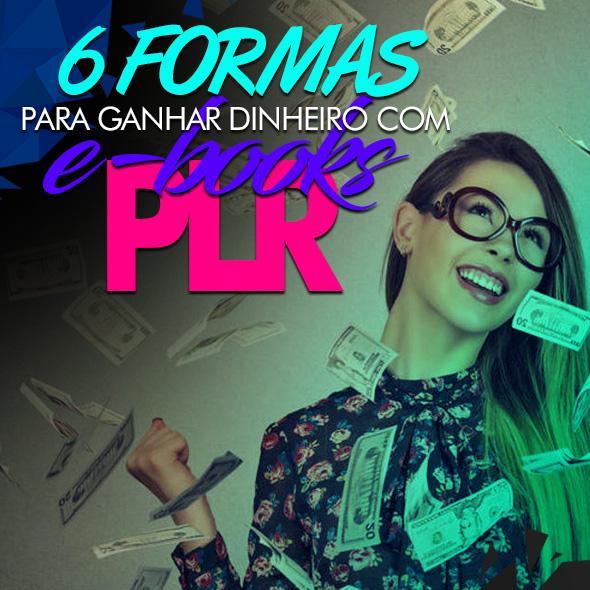 Formas de Ganhar dinheiro com ebook PLR